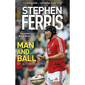 Hombre y la bola - mi autobiografía por Stephen Ferris - libro 9781848272170