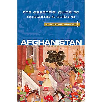 Afghanistan - Culture Smart! - The Essential Guide to Customs & Cultur