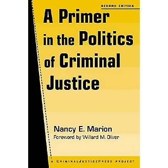 A Primer in the Politics of Criminal Justice (2nd edition) by Nancy E
