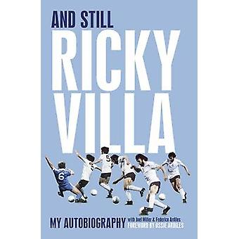 And Still Ricky Villa - My Autobiography by Ricky Villa - Joel Miller