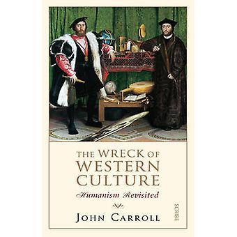 Vraket av västerländsk kultur - Humanism Revisited (ny upplaga) av Joh