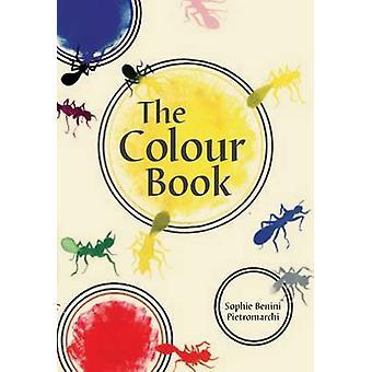 The Colour Book by Sophie Benini Pietromarchi - 9789383145003 Book
