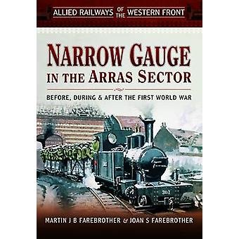 Allied Railways of the Western Front - Narrow Gauge in the Arras Sect