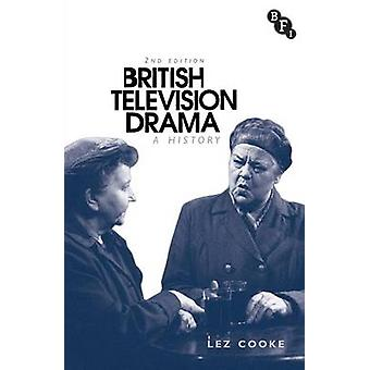 British Television Drama - A History (2nd New edition) by Lez Cooke -
