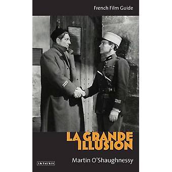 -La Grande Illusion - - French Film Guide by Martin O'Shaughnessy - 978
