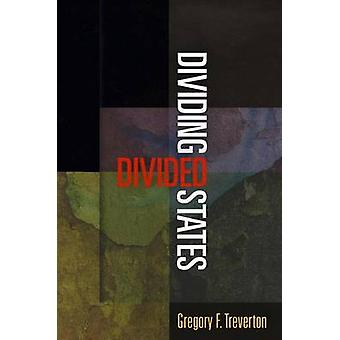 Dividing Divided States by Gregory F. Treverton - 9780812245998 Book