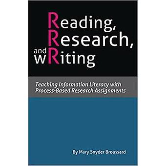 Reading - Research - and Writing - Teaching Information Literacy with