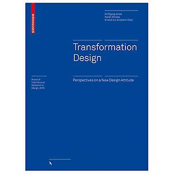 Transformation Design - Perspectives on a New Design Attitude by Wolfg