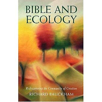 Bible and Ecology - Rediscovering the Community of Creation