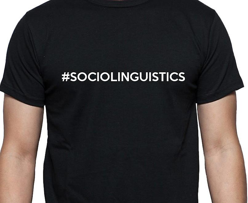 #Sociolinguistics Hashag Sociolinguistics Black Hand Printed T shirt