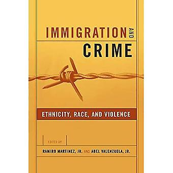 Einwanderung und Kriminalität: Rasse, ethnische Zugehörigkeit und Gewalt (neue Perspektiven auf die Kriminalität, Devianz und Gesetz) (neue Perspektiven auf die Kriminalität, Devianz und Law-Serie)