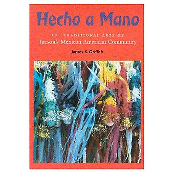 Hecho a Mano: The Traditional Arts of Tucson&s Mexican American Community