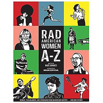 Rad American Women A-Z: Rebels, Trailblazers, and Visionaries Who Shaped Our History ... and Our Future! (City...