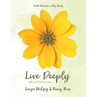 Live Deeply: A Study in the Parables of Jesus