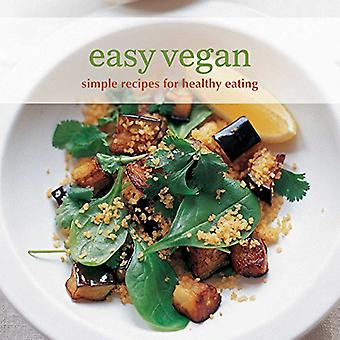 Easy Vegan: Simple Recipes for Healthy Eating (Easy
