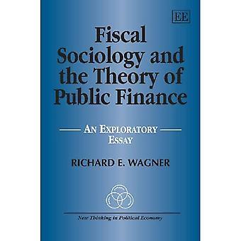 Steuerlichen Soziologie und der Theorie der öffentlichen Finanzen: eine explorative Essay (neues Denken in Political Economy-Serie)