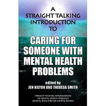 A Straight Talking Introduction to Caring for Someone with Mental Health Problems (Straight Talking Introductions)