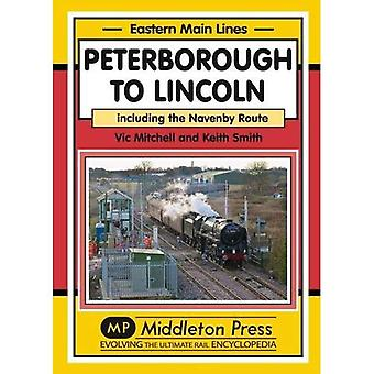 Peterborough to Lincoln: Including the Navenby Route (Eastern Main Lines)