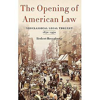Die Öffnung des amerikanischen Rechts: neoklassische Legal dachte, 1870-1970