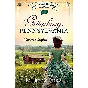 My Heart Belongs in Gettysburg, Pennsylvania: Clarissa's Conflict (My Heart Belongs)