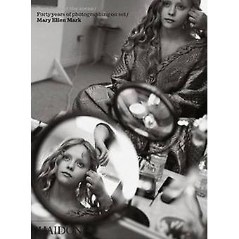 Seen Behind the Scene - Forty Years of Photographing on Set by Mary El