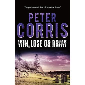 Win - Lose or Draw by Peter Corris - 9781760294786 Book