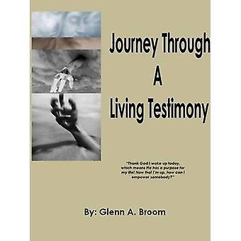 Journey Through A Living Testimony by Broom & Glenn