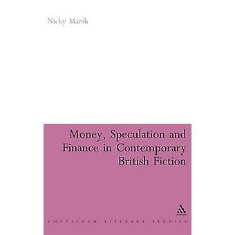Especulação de dinheiro e Finanças na ficção britânica contemporânea por Marsh & Nicky