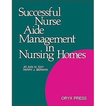 Successful Nurse Aide Management in Nursing Homes by Day & Jo Ann