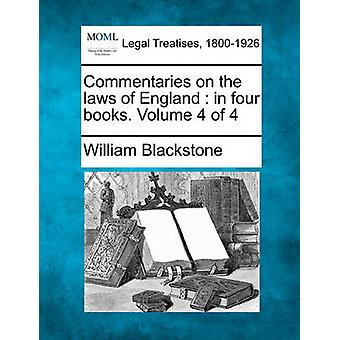 Commentaries on the laws of England  in four books. Volume 4 of 4 by Blackstone & William