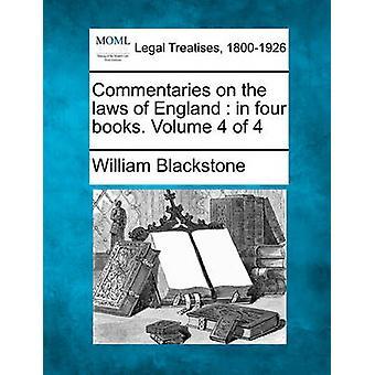Kommentarer om lagarna i England i fyra böcker. Volym 4 av 4 av Blackstone & William