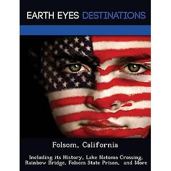 Folsom California incluyendo su historia Lake Natoma cruzando arco iris puente estado prisión de Folsom por Johnathan y negro