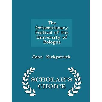 مهرجان أوكتوسينتيناري الطبعة خيار علماء جامعة بولونيا بواسطة كيركباتريك & جون