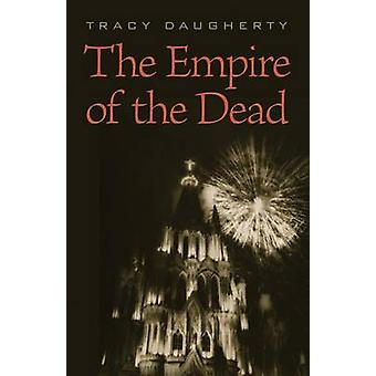 The Empire of the Dead by Daugherty & Tracy