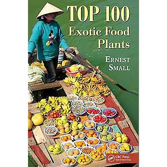 Top 100 Exotic Food Plants by Small & Ernest