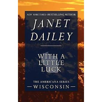 With a Little Luck by Dailey & Janet
