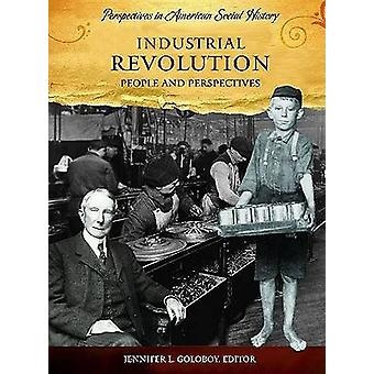 Industrial Revolution People and Perspectives by Goloboy & Jennifer