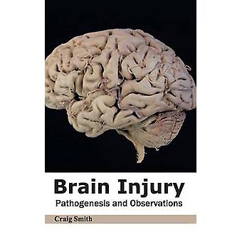 Brain Injury Pathogenesis and Observations by Smith & Craig