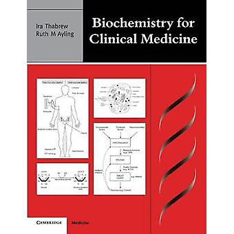 Biochemistry for Clinical Medicine by Thabrew & IRA