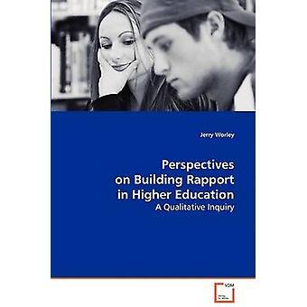 Perspektiven auf den Aufbau von Rapport in Higher Education von Worley & Jerry