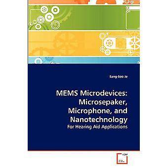 MEMS Abformverfahren Microsepaker Mikrofon und Nanotechnologie durch Je & SangSoo