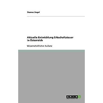 Aktuelle Entwicklung Erbschaftsteuer in Osterreich by Siegel & Thomas