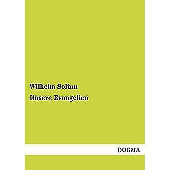 Unsere Evangelien de Soltau & Wilhelm