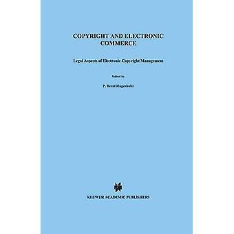 Copyright und elektronischen Geschäftsverkehr rechtliche Aspekte des elektronischen Copyright Management von Bernt Hugenholtz & P.