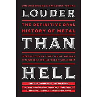 Louder Than Hell - The Definitive Oral History of Metal by Jon Wiederh