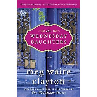 The Wednesday Daughters by Meg Waite Clayton - 9780345530295 Book