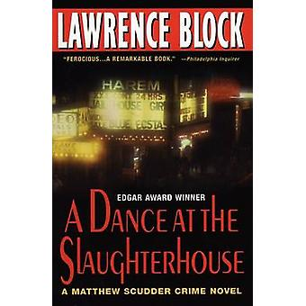 A Dance at the Slaughterhouse - A Matthew Scudder Crime Novel by Lawre