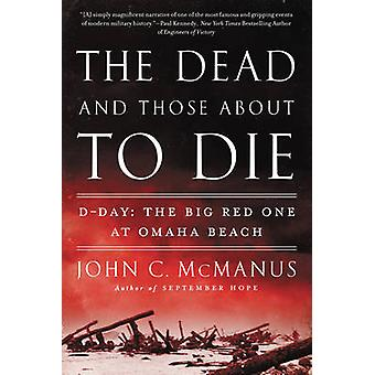 The Dead and Those About to Die - D-Day - the Big Red One at Omaha Beac