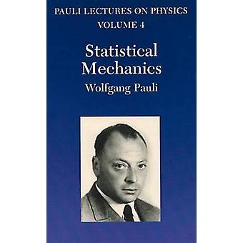 Statistical Mechanics - Volume 4 of Pauli Lectures on Physics by Wolfg