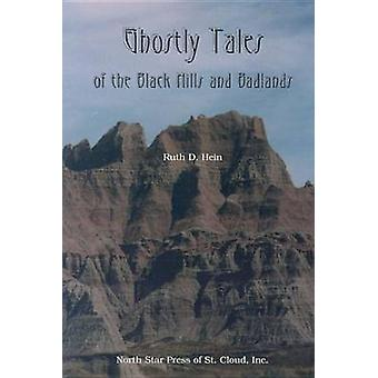 Ghostly Tales of the Black Hills and Badlands by Ruth Hein - 97808783